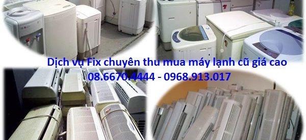 Chuyên thu mua máy lạnh cũ giá cao, thu mua may lanh cu, thu mua máy lạnh tại nhà